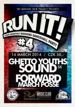 Run It! Your Monthly Dancehall Party #4 ls. Ghetto Youths Sound /SK/