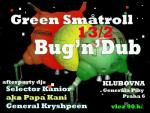 Bug'n'Dub + Green Smatroll