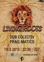 LIVING ROOTS by PRAG:MATICS vol.9. w./ DUB COLECTIV CREW